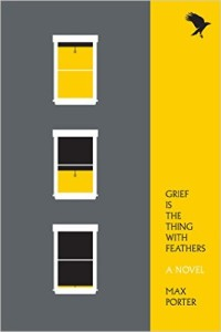 cover of grief is the thing with feathers by max porter
